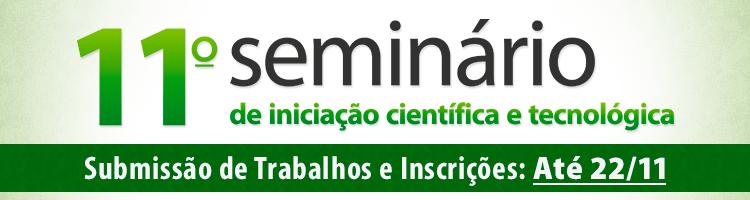Anápolis sediará o 11º Seminário de Iniciação Científica e Tecnológica