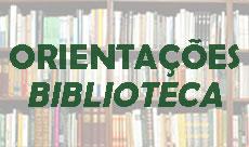 Orientações - Biblioteca