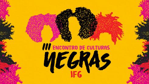 III Encontro de Culturas Negras IFG