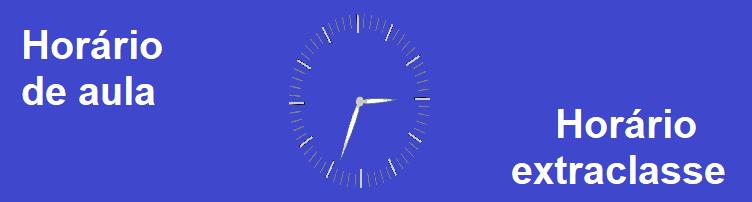 Horário de Aula e Horário Extraclasse