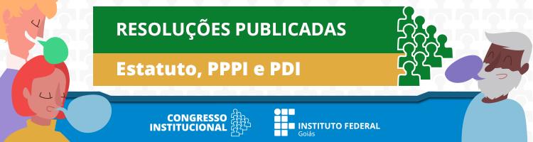 Resoluções Publicadas - PDI, Estatuto e PPPI